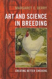 Art and Science in Breeding Creating Better Chickens