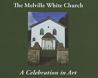 The Melville White Church A Celebration in Art