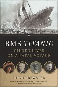 RMS Titanic Gilded Lives on a Fatal Voyage