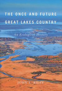 The Once and Future Great Lakes Country An Ecological History by John L. Riley