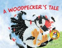 A Woodpeckers Tale