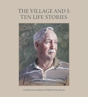 The Village and I: Ten Life Stories The collection features profiles and portraits of ten elder storytellers by nine local writers and nine artists, including Sniderhan, whose portrait of butcher Neil Metheral is featured on the cover.
