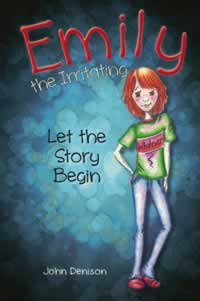 Emily the Irritating: Let the Story Begin