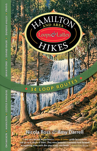 Hamilton and Area Hikes Loops & Lattes by Nicola Ross and Amy Darrell