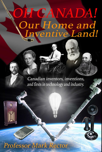Oh Canada! Our Home and Inventive Land! by Mark Rector