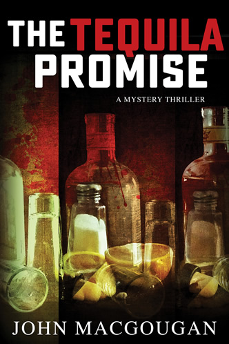 The Tequila Promise by John MacGougan