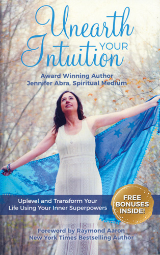 Unearth Your Intuition by Jennifer Abra