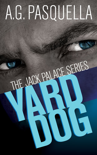 Yard Dog by A.G. Pasquella