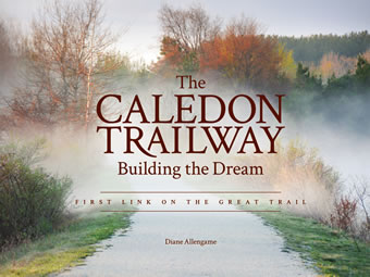 The Caledon Trailway Building the Dream by Diane Allengame