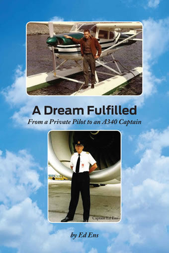 A Dream Fulfilled From a Private Pilot to an A340 Captain by Ed Ens