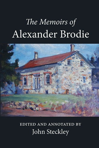The Memoirs of Alexander Brodie edited and annotated by John Steckley