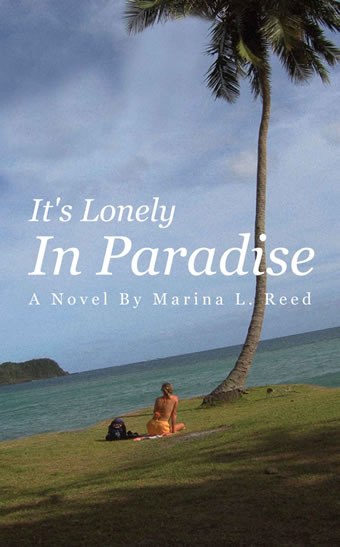 It's Lonely in Paradise by Marina L. Reed