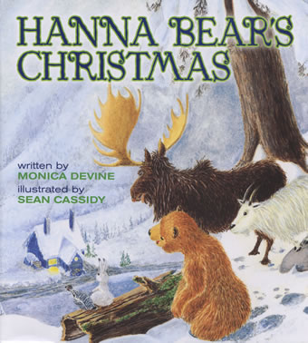 Hanna Bear's Christmas by Monica Devine illustrated by Sean Cassidy