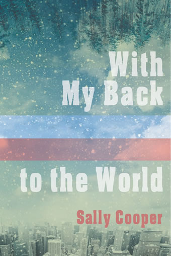 With My Back to the World by Sally Cooper