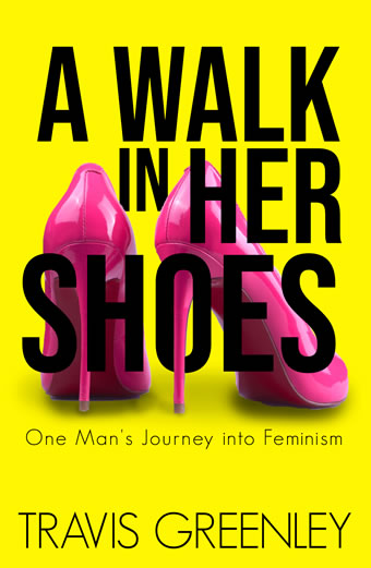 A Walk in Her Shoes by Travis Greenley