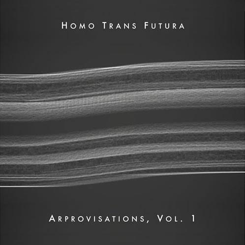 Arprovisations, Vol.1 Homo Trans Futura