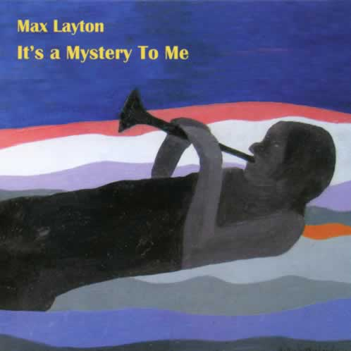 Max Layton - It's a Mystery To Me