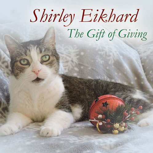 The Gift of Giving Shirley Eikhard