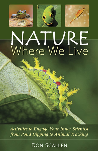 Nature Where We Live Activities to Engage Your Inner Scientist from Pond Dipping to Animal Tracking