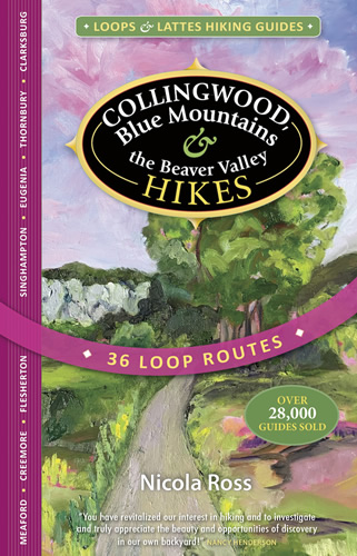 Collingwood, the Blue Mountains & Beaver Valley Hikes Loops & Lattes Hiking Guide